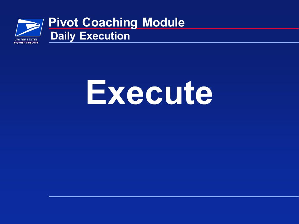 Execute Pivot Coaching Module Daily Execution