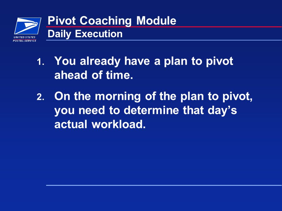 1. You already have a plan to pivot ahead of time.