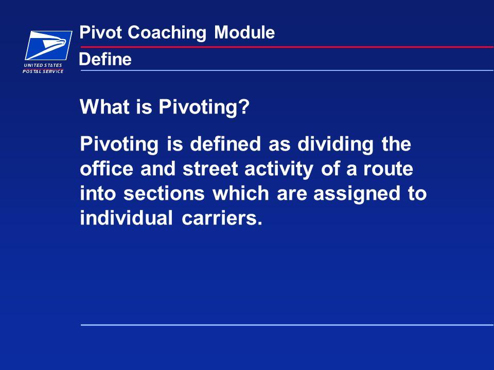 Pivot Coaching Module Define When is Pivoting used.