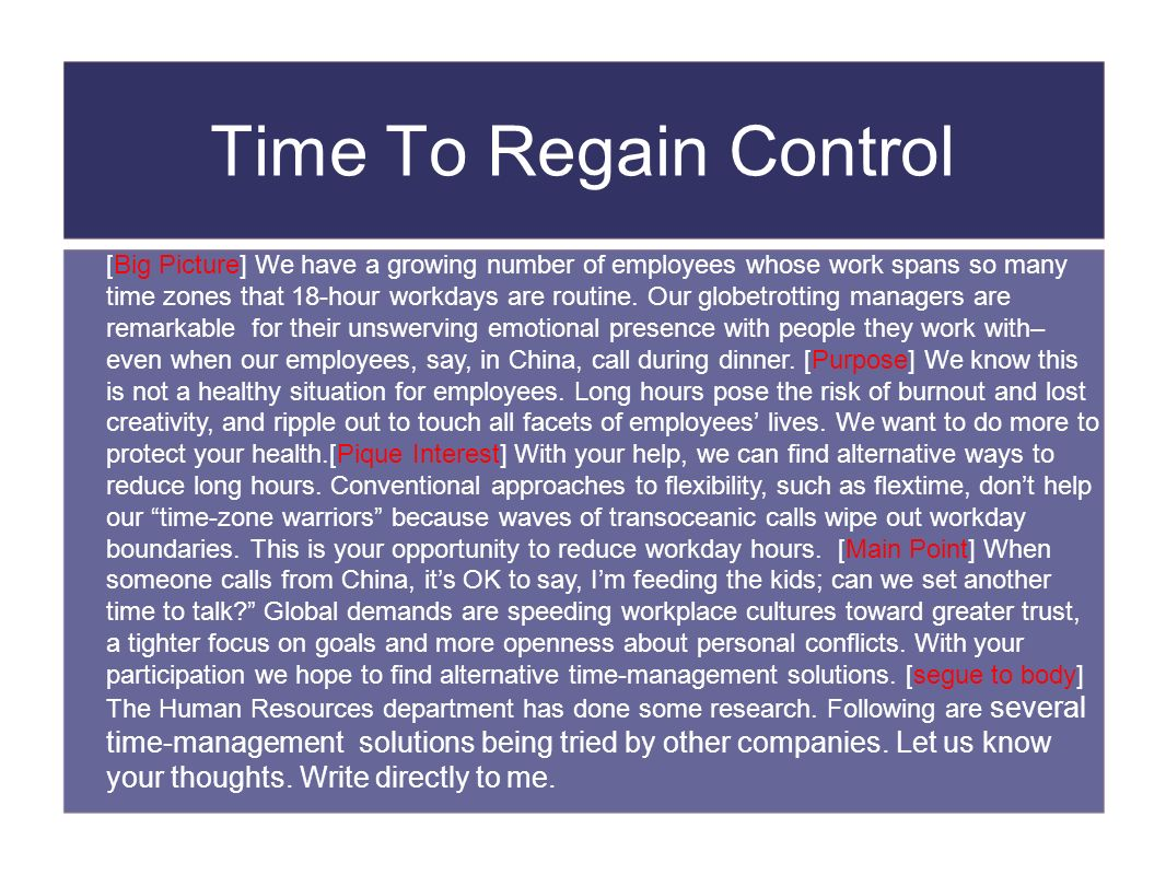 Time To Regain Control [Big Picture] We have a growing number of employees whose work spans so many time zones that 18-hour workdays are routine. Our