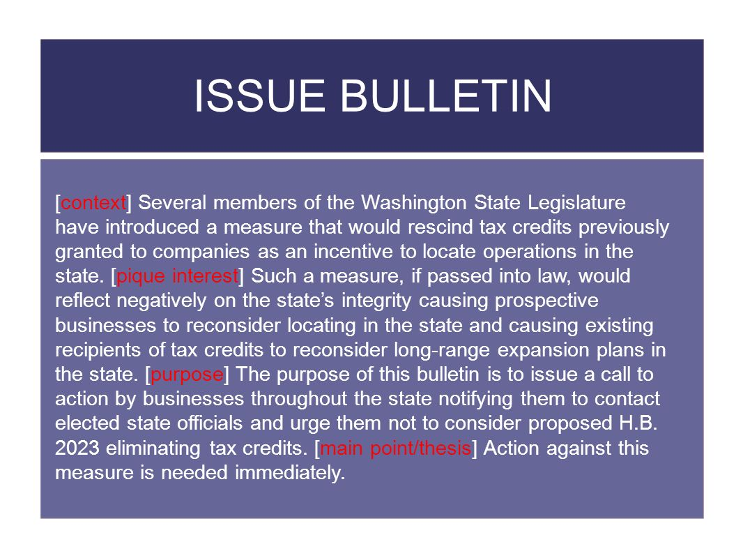 ISSUE BULLETIN [context] Several members of the Washington State Legislature have introduced a measure that would rescind tax credits previously granted to companies as an incentive to locate operations in the state.