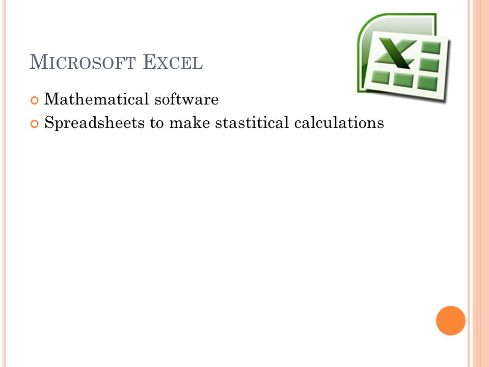 Mathematical software Spreadsheets to make stastitical calculations