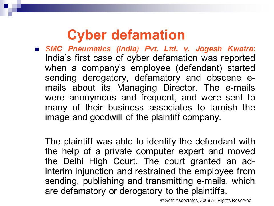 Cyber defamation SMC Pneumatics (India) Pvt. Ltd. v. Jogesh Kwatra: Indias first case of cyber defamation was reported when a companys employee (defen
