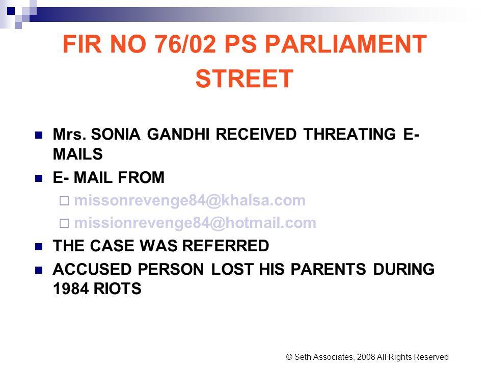 FIR NO 76/02 PS PARLIAMENT STREET Mrs. SONIA GANDHI RECEIVED THREATING E- MAILS E- MAIL FROM missonrevenge84@khalsa.com missionrevenge84@hotmail.com T