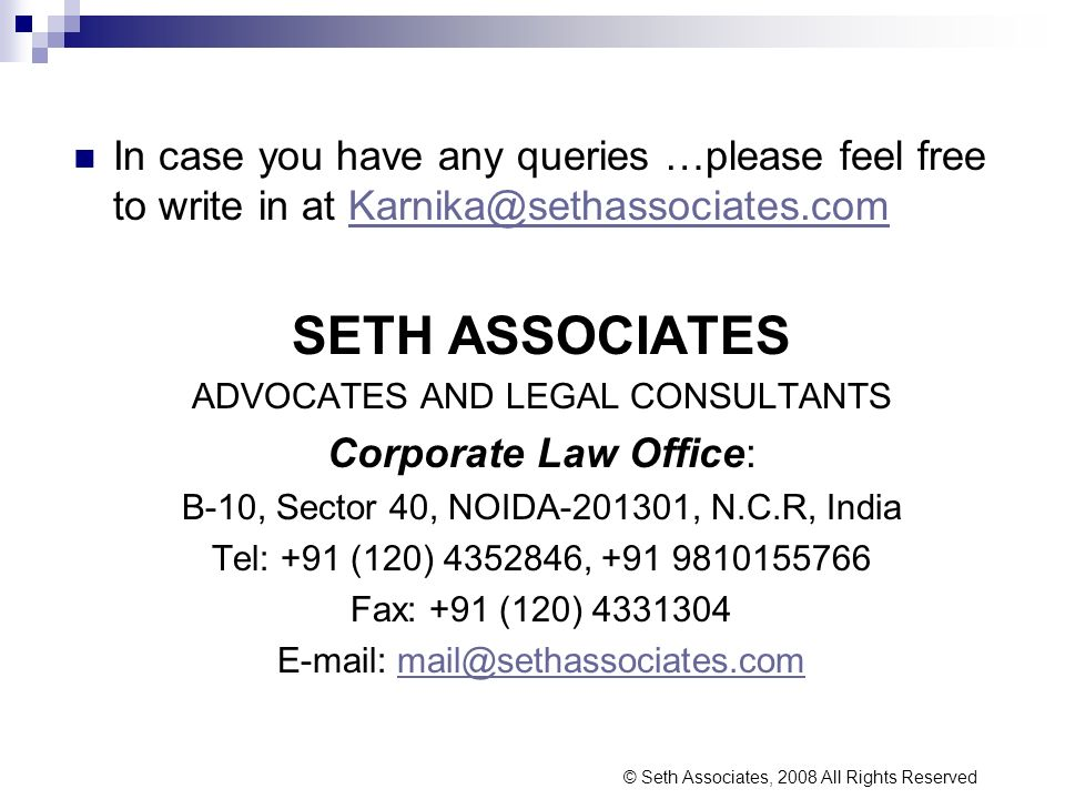 In case you have any queries …please feel free to write in at Karnika@sethassociates.comKarnika@sethassociates.com SETH ASSOCIATES ADVOCATES AND LEGAL