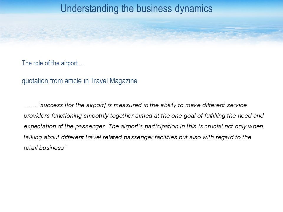 The role of the airport…. quotation from article in Travel Magazine Understanding the business dynamics