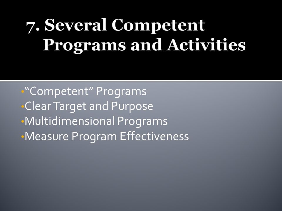 Competent Programs Clear Target and Purpose Multidimensional Programs Measure Program Effectiveness