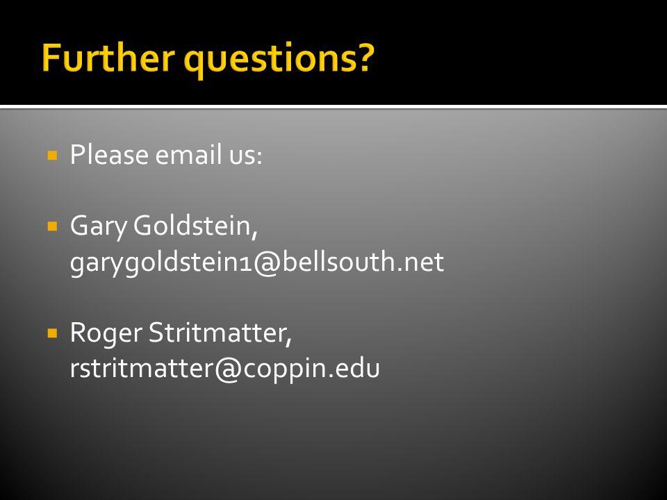 Please email us: Gary Goldstein, garygoldstein1@bellsouth.net Roger Stritmatter, rstritmatter@coppin.edu