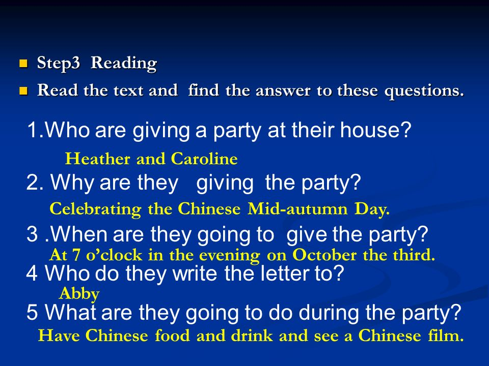 Step4 Learning 1.give a party 2.October the third 3.celebrate Mid- autumn Festival 4.plenty of 5.whats more 6.the Chinese- speaking world 7.show a film