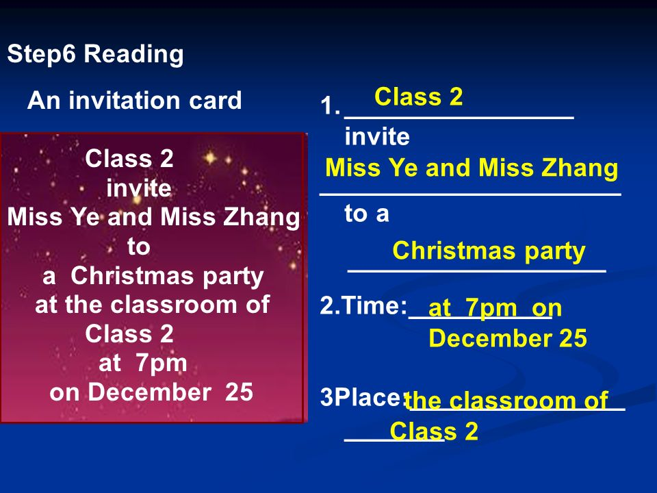 Step6 Reading An invitation card Class 2 invite Miss Ye and Miss Zhang to a Christmas party at the classroom of Class 2 at 7pm on December 25 1.______