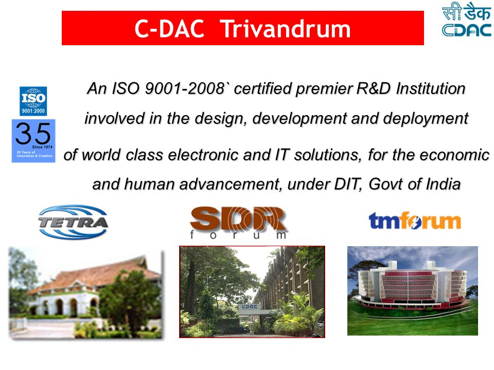 Hospital Information Management System Telemedicine Solution Onconet – Cancer Care for Rural Masses Decision Support System for Ayurveda Other Initiatives Mission: Effective use of ICT to improve the overall healthcare delivery system for providing better healthcare services to the masses Health Informatics