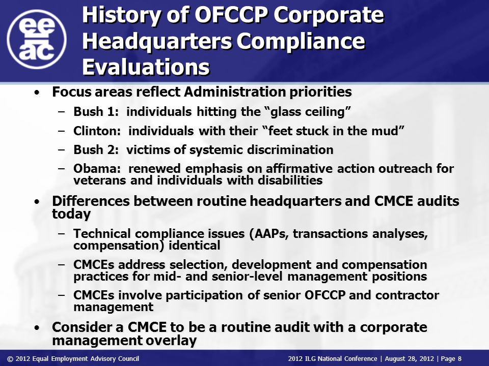 © 2012 Equal Employment Advisory Council 2012 ILG National Conference | August 28, 2012 | Page 8 History of OFCCP Corporate Headquarters Compliance Ev