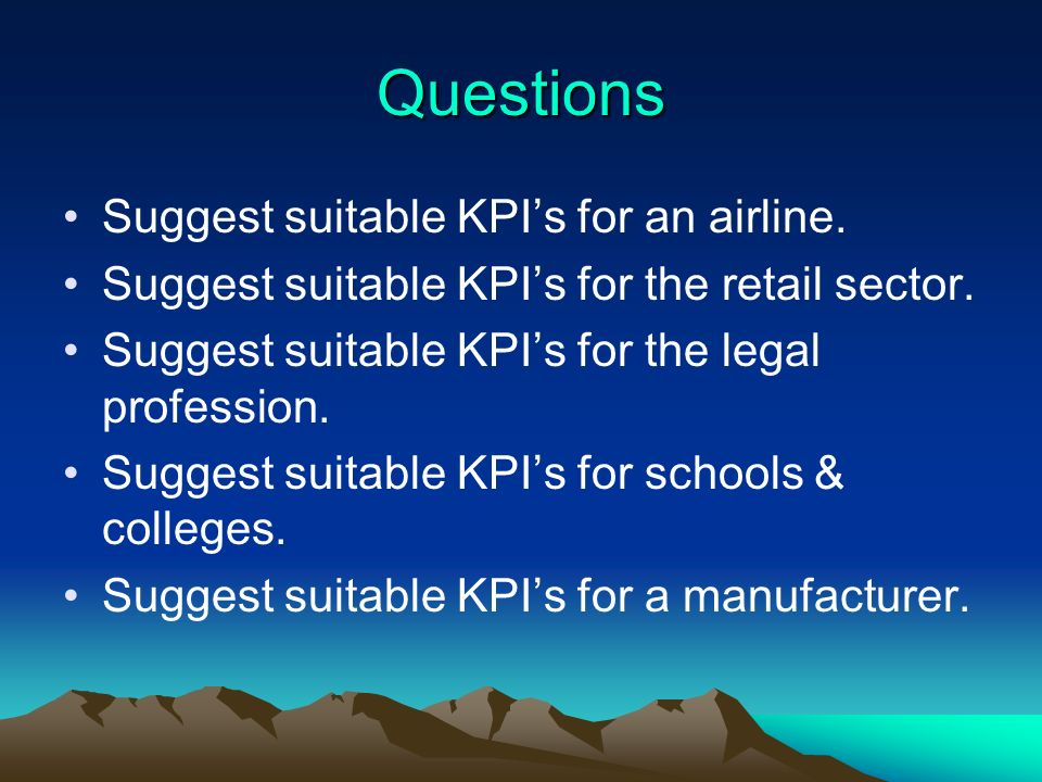 Questions Suggest suitable KPIs for an airline. Suggest suitable KPIs for the retail sector. Suggest suitable KPIs for the legal profession. Suggest s