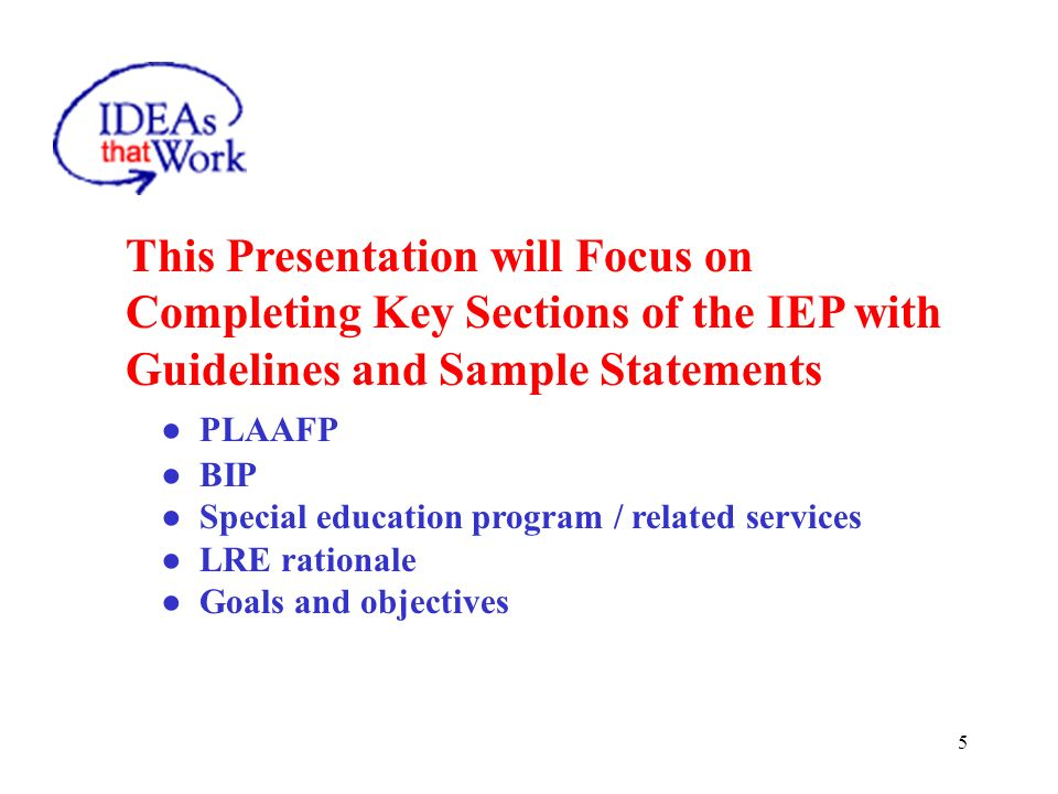 16 Based on the students needs discussed in the PLAAFP, the IEP team must decide on appropriate related services that have been recommended by evaluators or others that would support the students needs Related services need to be delineated according to type, beginning / end dates, frequency, location and duration Each related service must have a goal page that lists observable, measurable goals Considerations for all IEPs Related Services