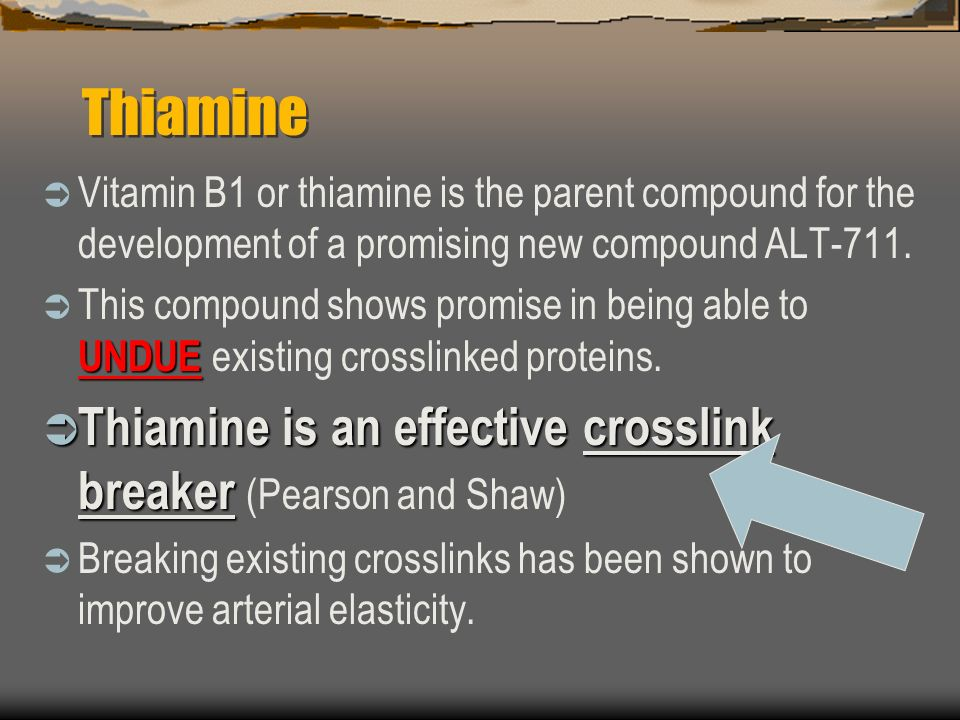 Thiamine Vitamin B1 or thiamine is the parent compound for the development of a promising new compound ALT-711. UNDUE This compound shows promise in b