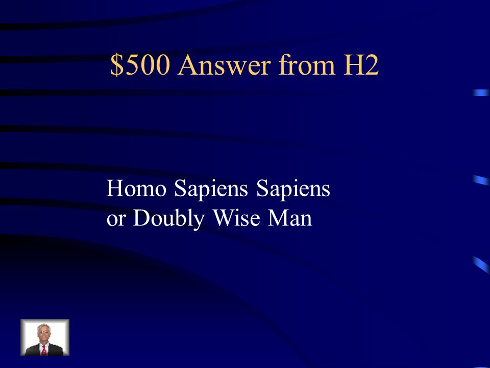$500 Question from H2 Which hominid drew art on cave walls?