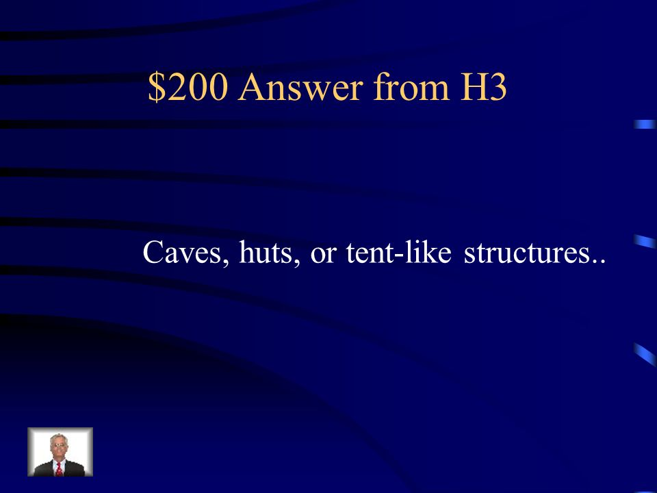 $200 Question from H3 What shelter like in PALEOLITHIC times?