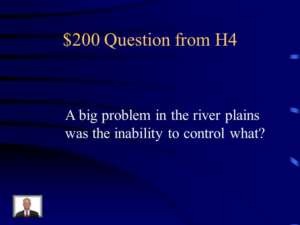 $100 Answer from H4 Over population or inability to grow enough food.