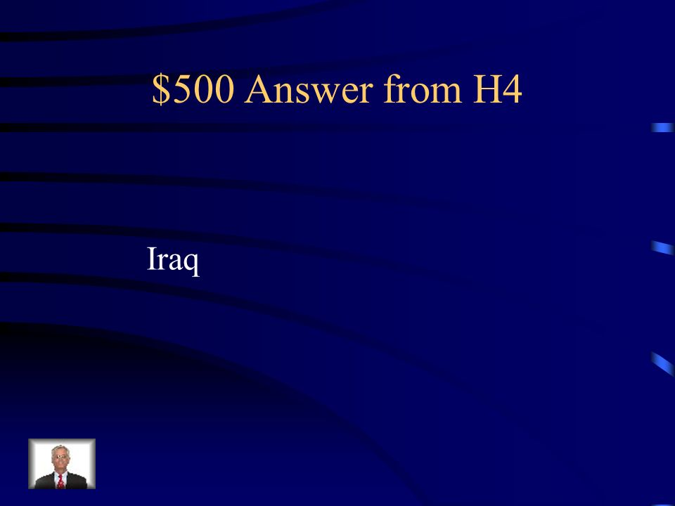 $500 Question from H4 Mesopotamia is located in modern day _____.