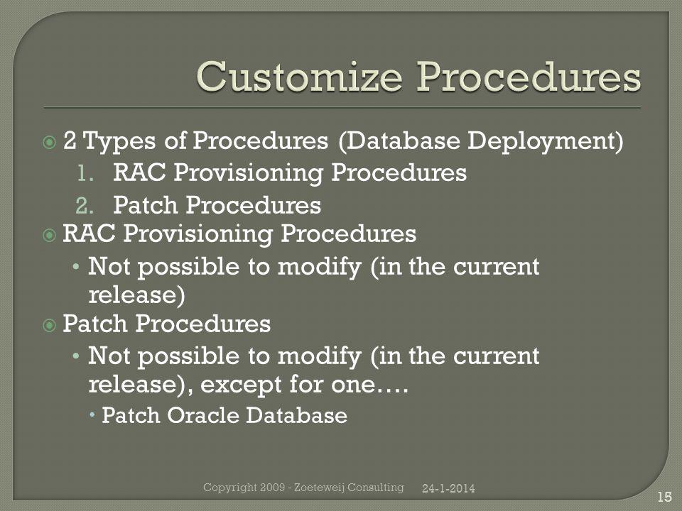 2 Types of Procedures (Database Deployment) 1. RAC Provisioning Procedures 2.