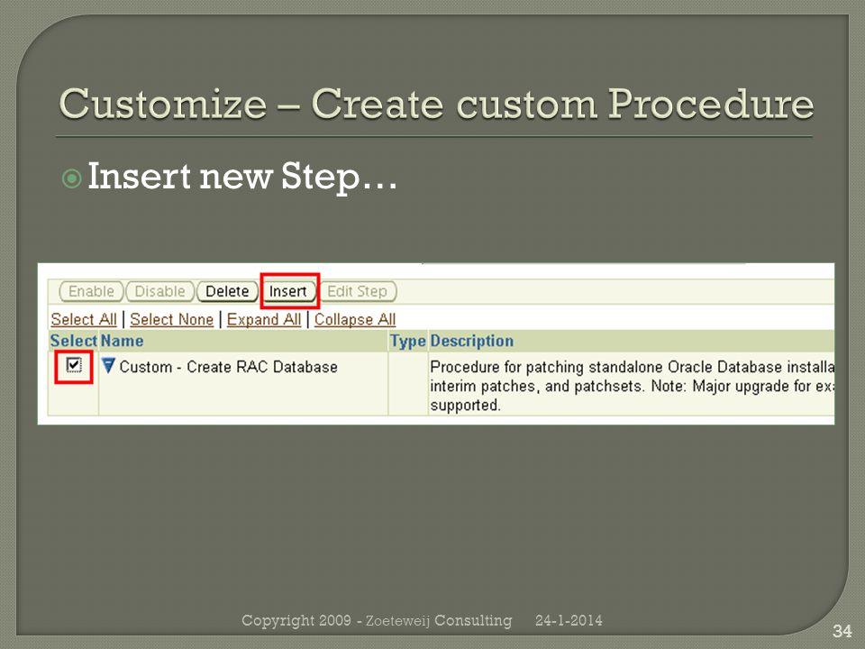 Insert new Step… 24-1-2014Copyright 2009 - Zoeteweij Consulting 34