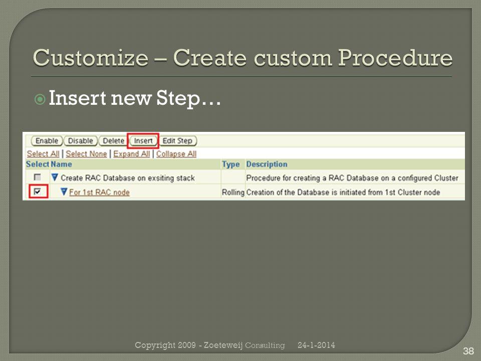 Insert new Step… 24-1-2014Copyright 2009 - Zoeteweij Consulting 38