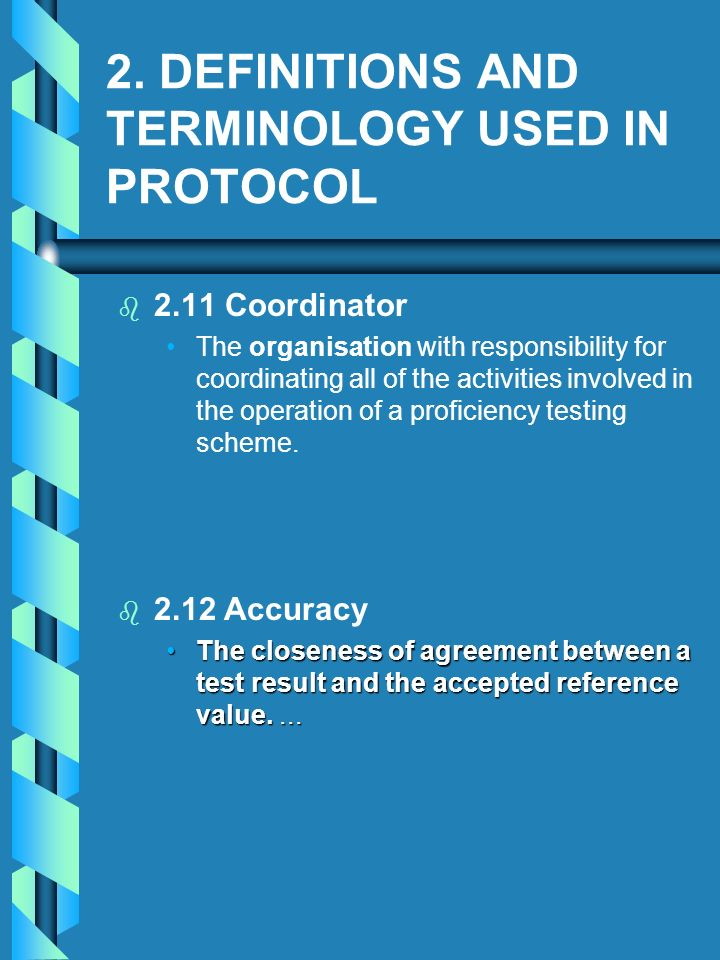 2. DEFINITIONS AND TERMINOLOGY USED IN PROTOCOL b b 2.11 Coordinator The organisation with responsibility for coordinating all of the activities invol