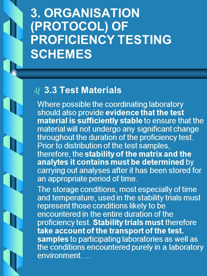 3. ORGANISATION (PROTOCOL) OF PROFICIENCY TESTING SCHEMES b b 3.3 Test Materials Where possible the coordinating laboratory should also provide eviden
