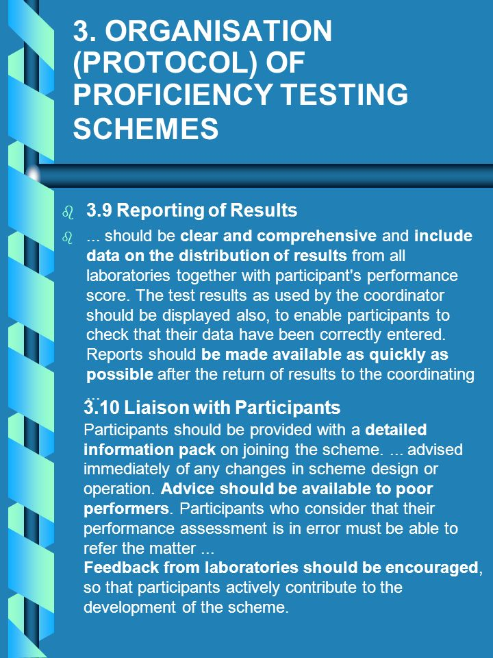 3. ORGANISATION (PROTOCOL) OF PROFICIENCY TESTING SCHEMES b b 3.9 Reporting of Results b b... should be clear and comprehensive and include data on th