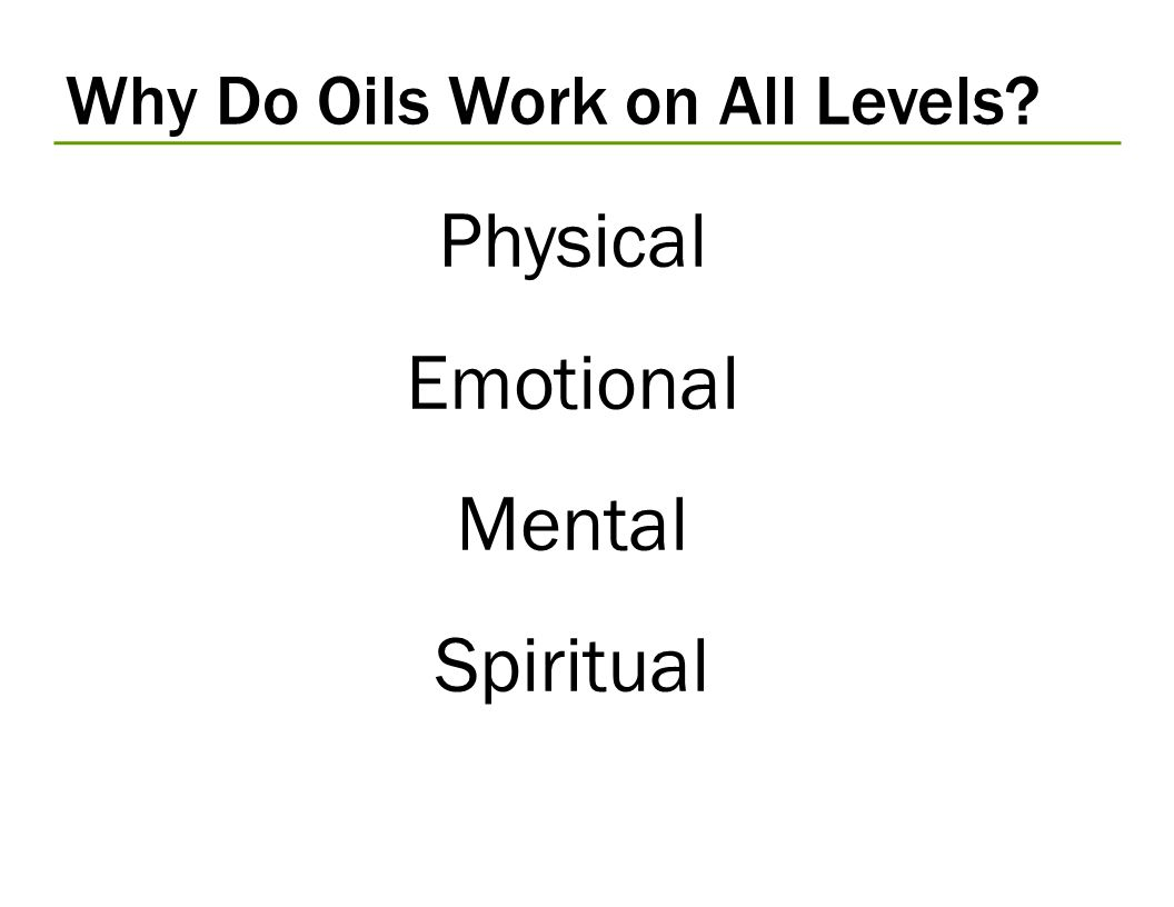 Why Do Oils Work on All Levels? Physical Emotional Mental Spiritual