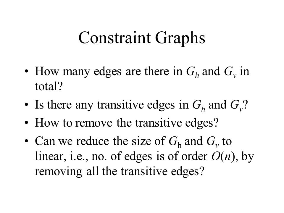 Constraint Graphs How many edges are there in G h and G v in total.