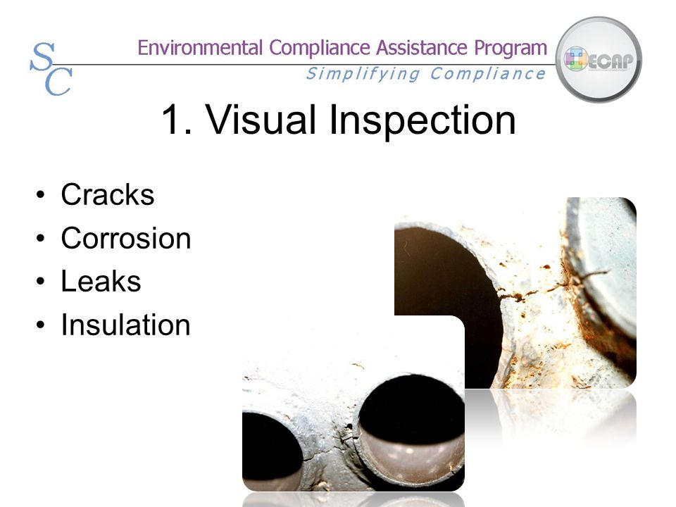 1. Visual Inspection Cracks Corrosion Leaks Insulation