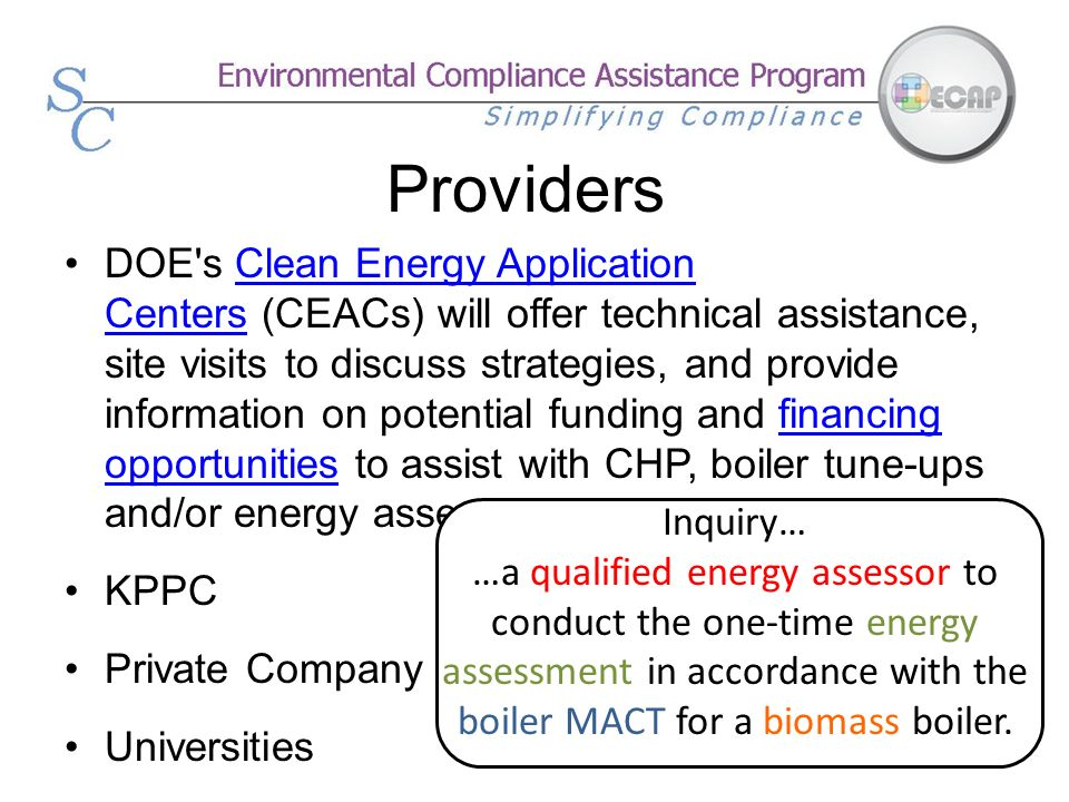Providers DOE's Clean Energy Application Centers (CEACs) will offer technical assistance, site visits to discuss strategies, and provide information o