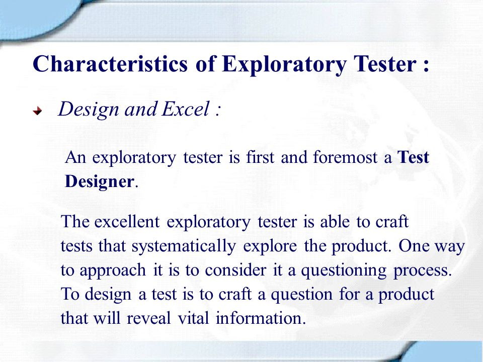 Hawk eyes : Excellent exploratory testers are excellent observers.