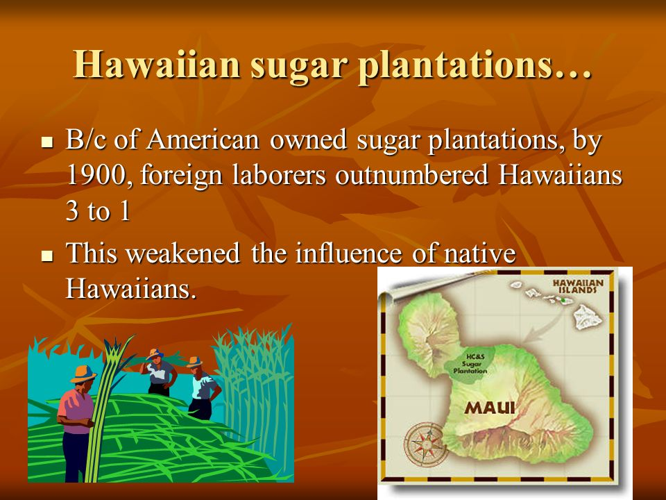 HAWAII The Background….. The Background….. The Hawaiian islands had been important to the U.S. since 1790s. The Hawaiian islands had been important to