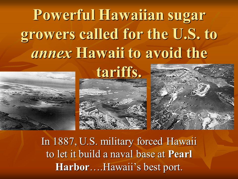 Hawaiian sugar plantations… B/c of American owned sugar plantations, by 1900, foreign laborers outnumbered Hawaiians 3 to 1 B/c of American owned suga
