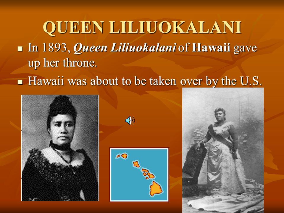 American business groups organized a revolt against Queen Liliuokalani: U.S. ambassador John L. Stevens helped them revolt. U.S. ambassador John L. St