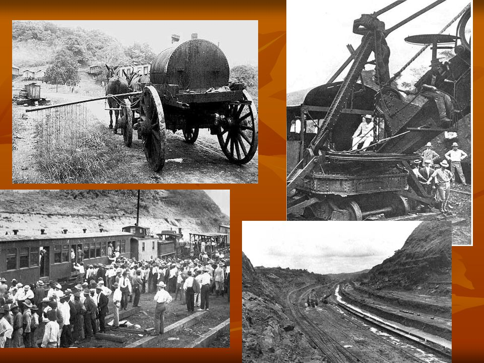 Construction of the Panama Canal: Work began in 1904 & took 10 years Work began in 1904 & took 10 years In 1913, there were 43,400 workers on the hard