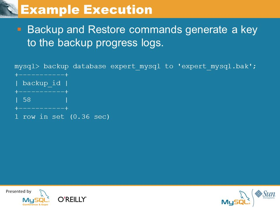 Example Execution Backup and Restore commands generate a key to the backup progress logs.