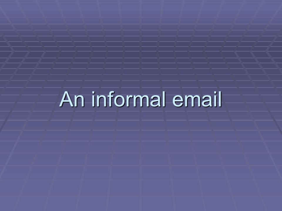 An informal email
