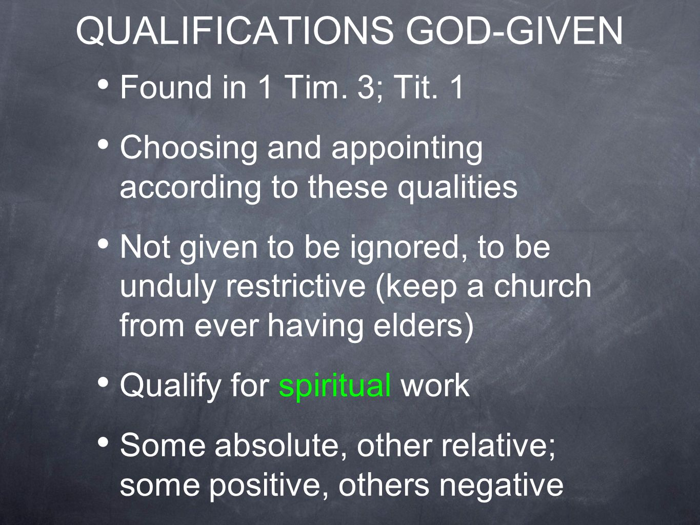 QUALIFICATIONS GOD-GIVEN Found in 1 Tim. 3; Tit.