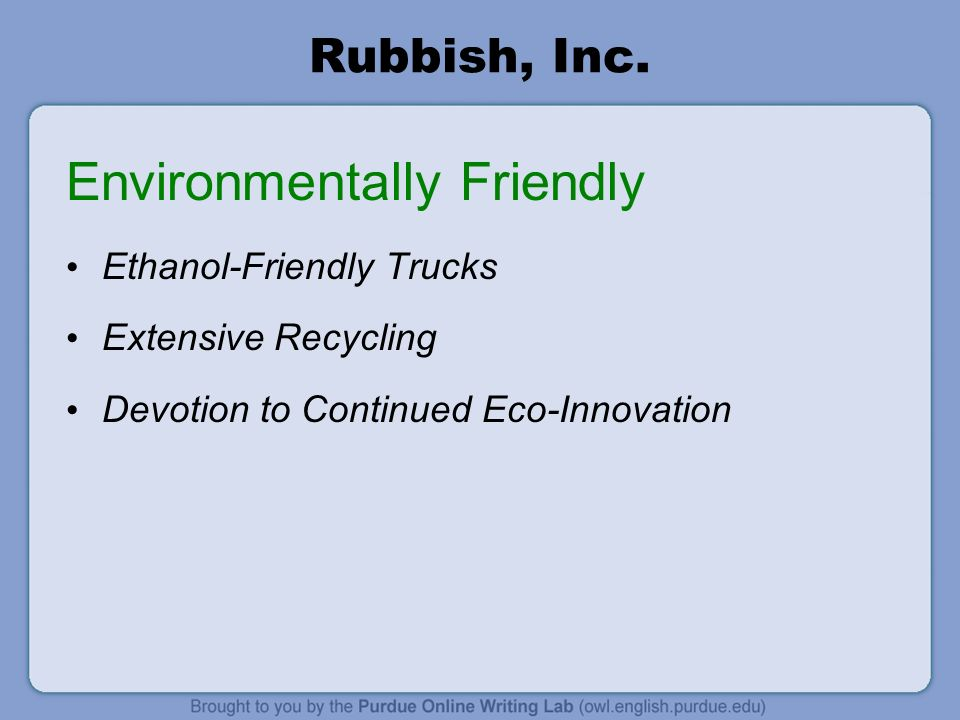 Rubbish, Inc. Environmentally Friendly Ethanol-Friendly Trucks Extensive Recycling Devotion to Continued Eco-Innovation