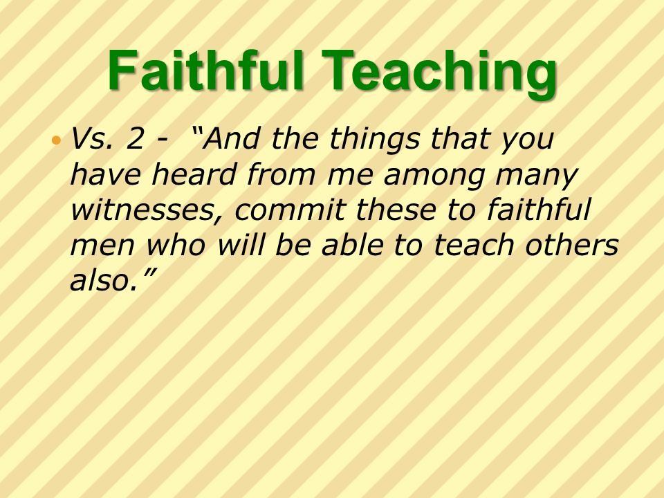 Faithful Teaching Vs.