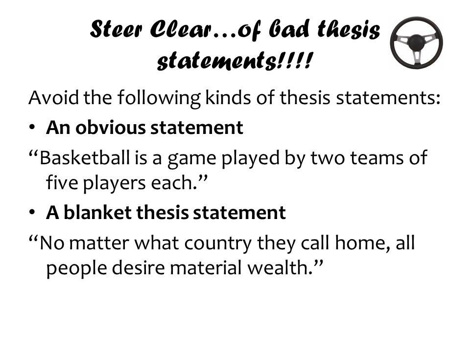 Steer Clear…of bad thesis statements!!!.