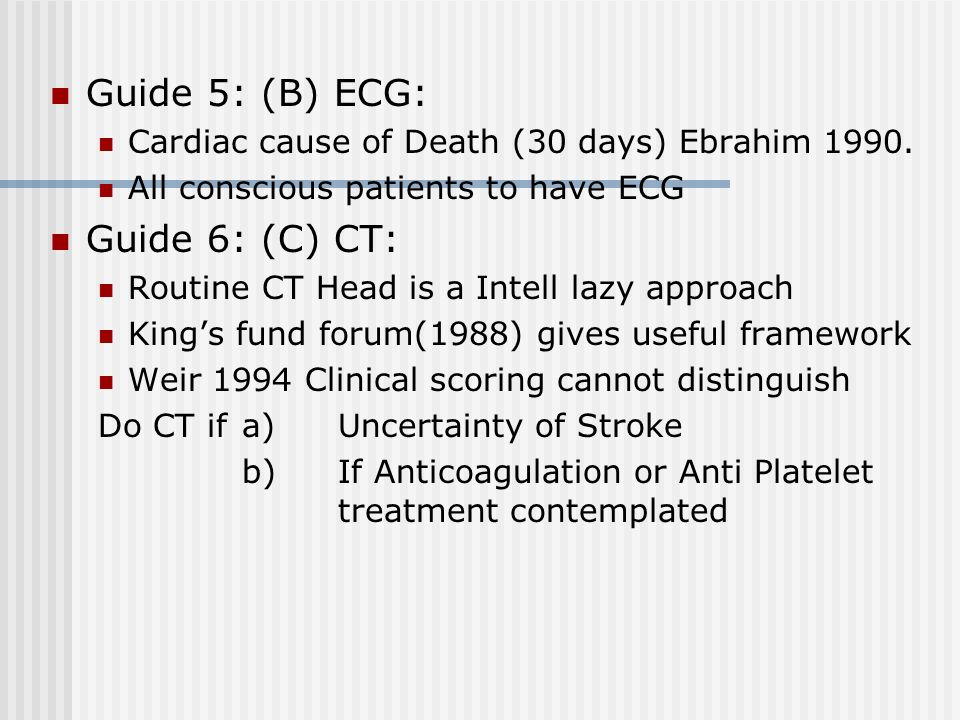 Guide: 3(B) - CPR Impaired Consciousness - From Stroke Resuscitation is rarely successful Schneider 1993 Guide: 4(B) Investigations:(Sagar 1995)-435 P