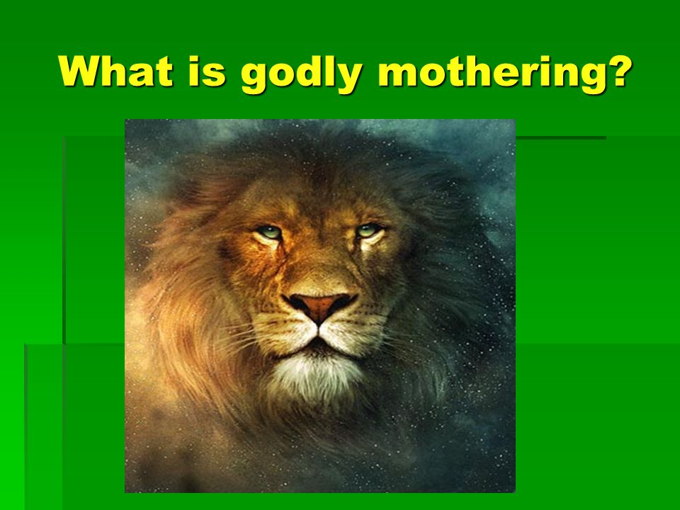 What is godly mothering