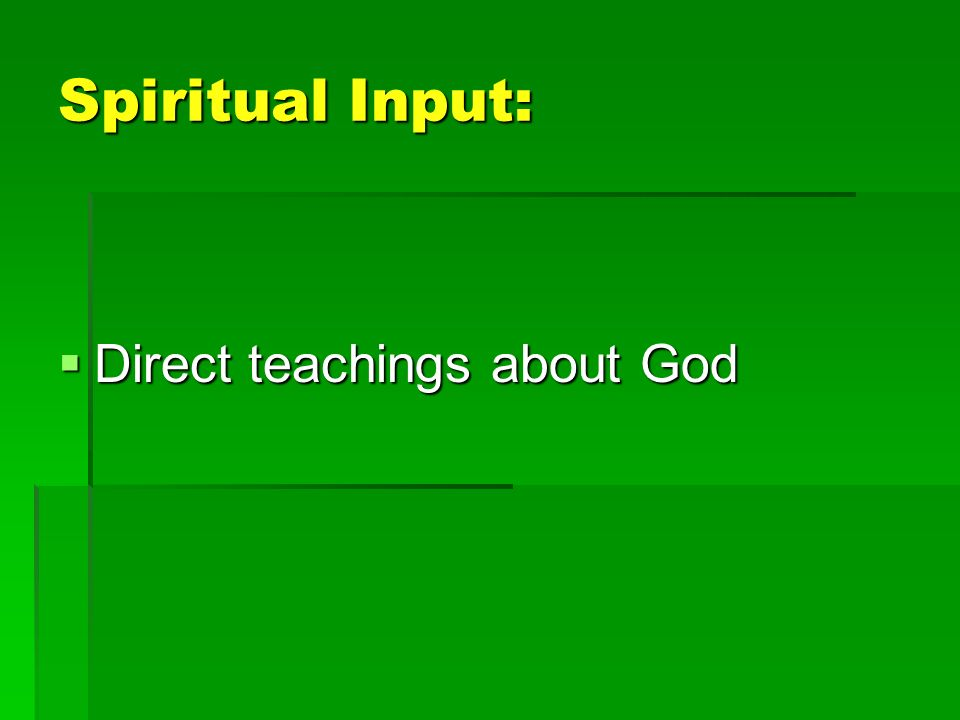 Spiritual Input: Direct teachings about God Direct teachings about God