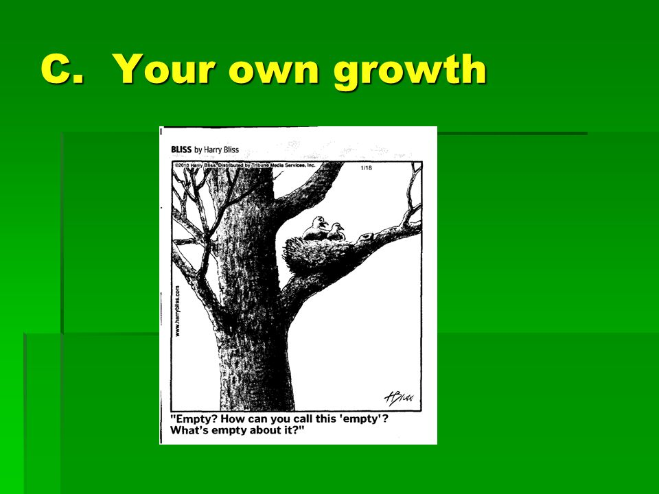 C. Your own growth