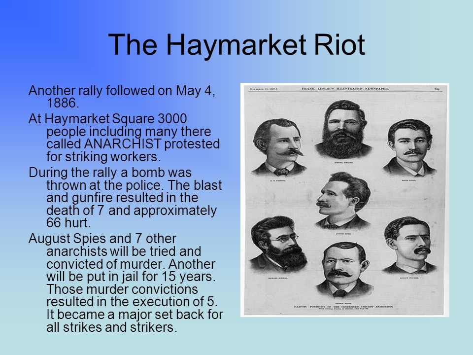 The Haymarket Riot Another rally followed on May 4, 1886.