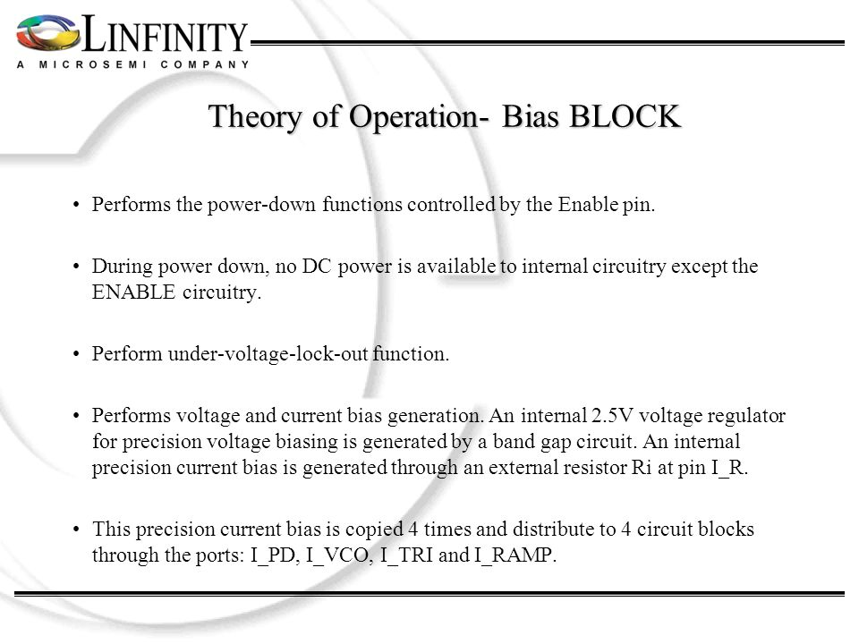 Theory of Operation- Bias BLOCK Performs the power-down functions controlled by the Enable pin. During power down, no DC power is available to interna